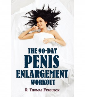 The 90-Day Penis Enlargement Workout - R Thomas Ferguson