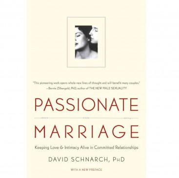 Passionate Marriage - David Schnarch, Ph. D.