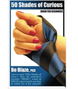 Fifty Shades of Curious: BDSM for Beginners - Bo Blaze, PCC