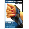 Fifty Shades of Curious: BDSM for Beginners | Bo Blaze, PCC