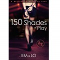 150 Shades of Play: A Beginner's Guide to Kink | EM & LO