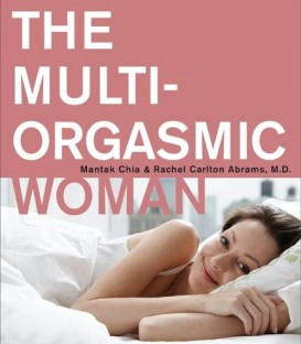 The Multi-Orgasmic Woman | Mantak Chai & Rachel Carlton Abrams